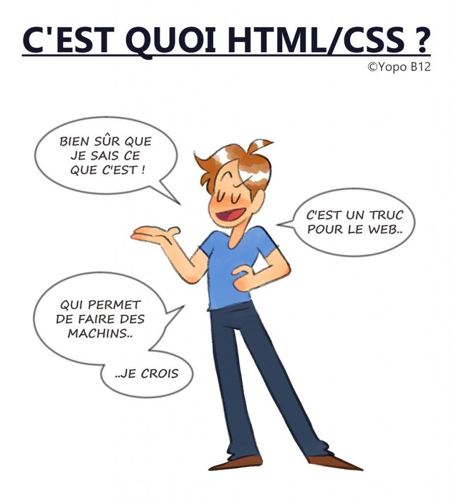 """C'est quoi HTML CSS ? Dialogue : """"Bien sur que je sais ce que c'est ! ...C'est un truc pour le web ! ... Qui permet de faire des machins ... Je crois"""""""